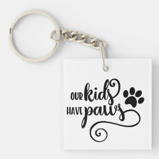 Our Kids Have Paws Keychain
