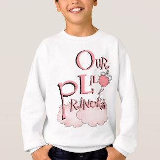 Our Lil' Princess Sweatshirt