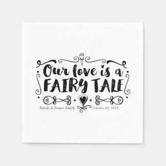 OUR LOVE IS A FAIRY TALE Custom Chic Wedding Disposable Napkins