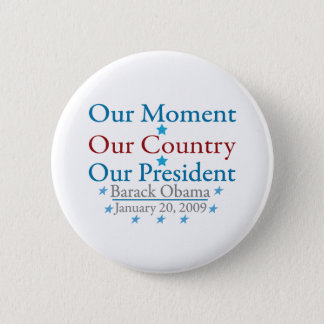 Our Moment Obama Inauguration Day 2009 2 Inch Round Button