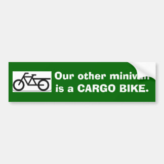 Our Other Minivan is a CARGO BIKE Bumper Sticker