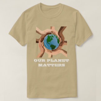 Our Planet Matters T-Shirt