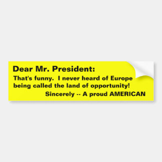 Our President? Bumper Sticker