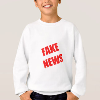 Our society is dominated by fake news sweatshirt