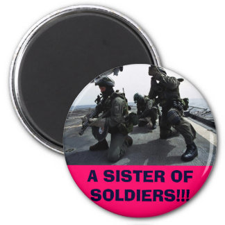 OUR SOLDIERS, A SISTER OF SOLDIERS!!! 2 INCH ROUND MAGNET