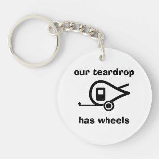 our teardrop has wheels Double-Sided round acrylic keychain