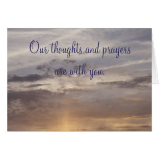 """""""Our thoughts and prayers are with you."""" Card"""