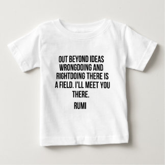 Out beyond ideas... Rumi Baby T-Shirt