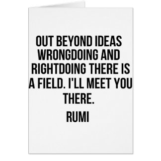 Out beyond ideas... Rumi Card
