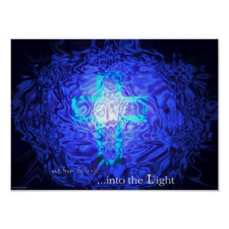 out from darkness...into the Light Poster