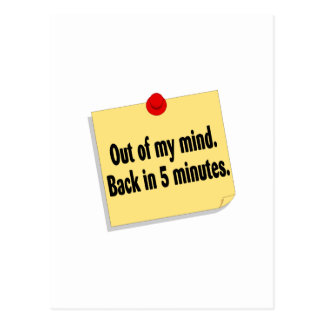 Out Of My Mind Back In 5 Minutes Postcard