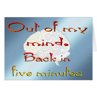 Out of My Mind, Back in five minutes Card