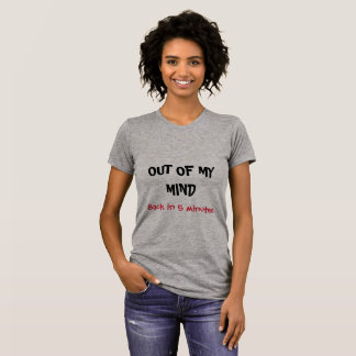 Out of my mind T-shirt
