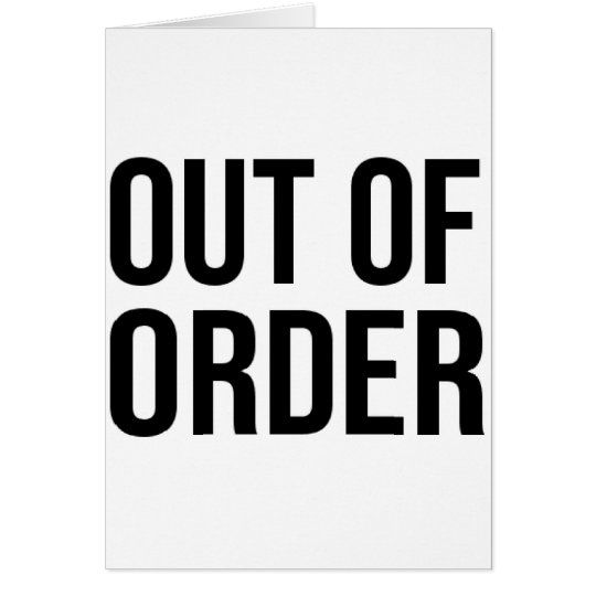 Out of Order Funny Humour Comedy Card