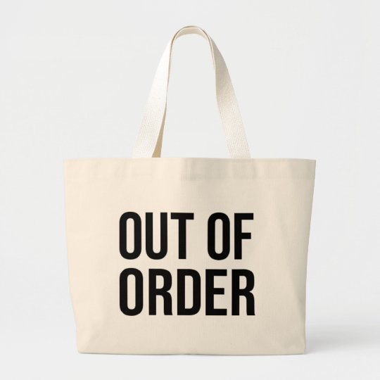 Out of Order Funny Humour Comedy Large Tote Bag