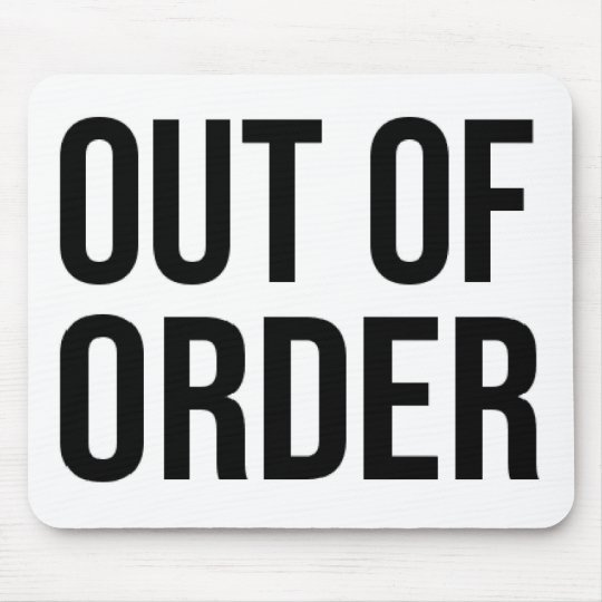 Out of Order Funny Humour Comedy Mouse Pad