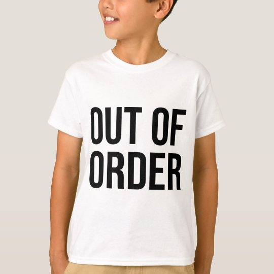 Out of Order Funny Humour Comedy T-Shirt