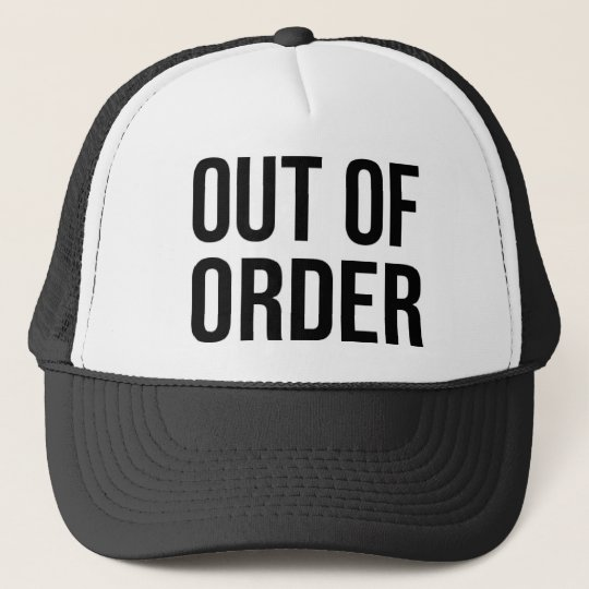 Out of Order Funny Humour Comedy Trucker Hat