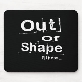 Out of Shape Fitness Mousepad