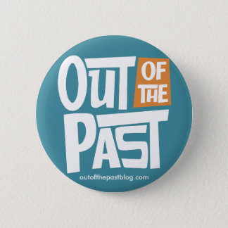 Out of the Past Button - Blue