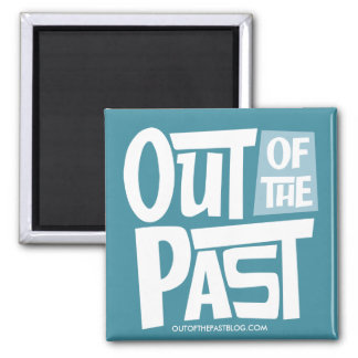Out of the Past Square Magnet