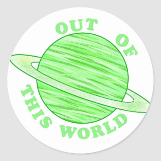 Out of This World-Green Round Sticker