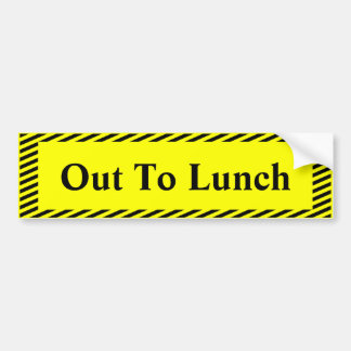 Out to Lunch Bumper Sticker