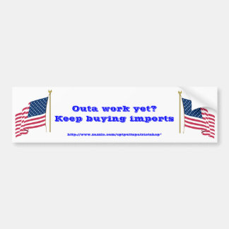 Outa work yet bumper sticker