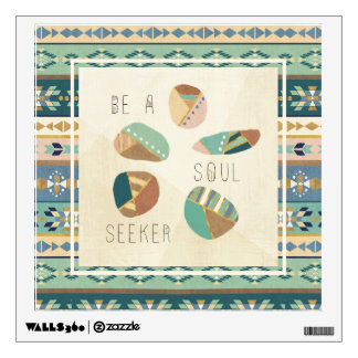 Outdoor Geo VIII | Be A Soul Seeker Wall Sticker