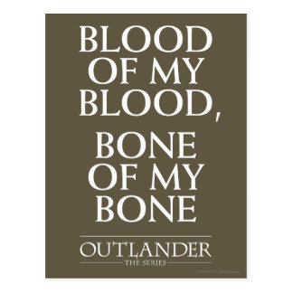 "Outlander | ""Blood of my blood, bone of my bone"" Postcard"