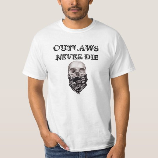 OUTLAWS NEVER DIE T-Shirt
