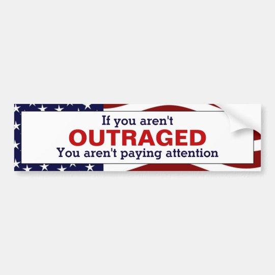 Outraged Bumper Sticker