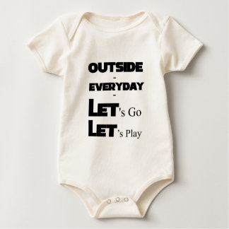 Outside - Everyday - Let's Go - Let's Play Baby Bodysuit