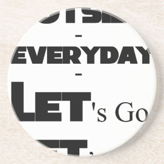 Outside - Everyday - Let's Go - Let's Play Coaster