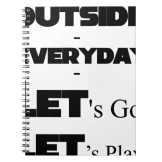 Outside - Everyday - Let's Go - Let's Play Notebooks