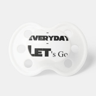 Outside - Everyday - Let's Go - Let's Play Pacifier
