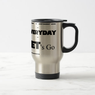 Outside - Everyday - Let's Go - Let's Play Travel Mug