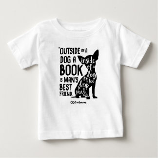 Outside of a Dog Baby T-Shirt