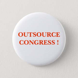 OUTSOURCE CONGRESS ! 2 INCH ROUND BUTTON