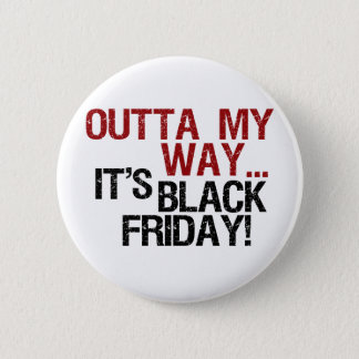 outta my way black friday 2 inch round button