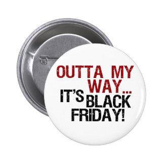 outta my way black friday 2 inch round button