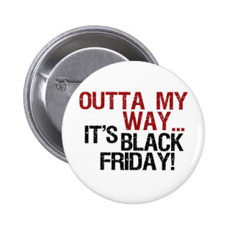 outta my way black friday pin