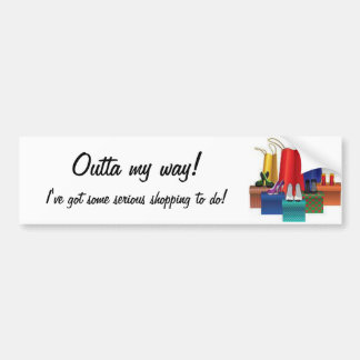 Outta my way! Bumper Sticker