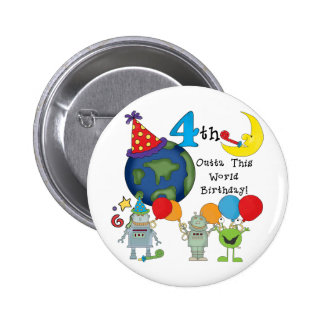 Outta This World 4th Birthday Tshirts and Gifts Pinback Button