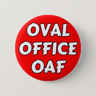 Oval Office Oaf Button