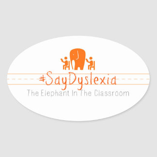 Oval #SayDyslexia Stickers, Sheet of 4 Oval Sticker