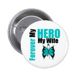 Ovarian Cancer Forever My Hero My Wife Pin
