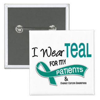 Ovarian Cancer I WEAR TEAL FOR MY PATIENTS 42 2 Inch Square Button