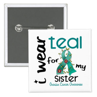 Ovarian Cancer I WEAR TEAL FOR MY SISTER 43 2 Inch Square Button