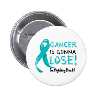 Ovarian Cancer is Gonna Lose 2 Inch Round Button